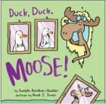 Duck Duck Moose by Sudipta Bardhan-Quallen